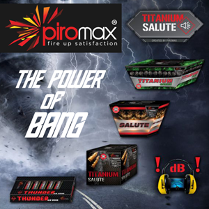 Piromax Fireworks Piromax Fajerwerki The Power Of Bang T&T Fireworks Titanium Salute Salute Cakes Thunder Kings